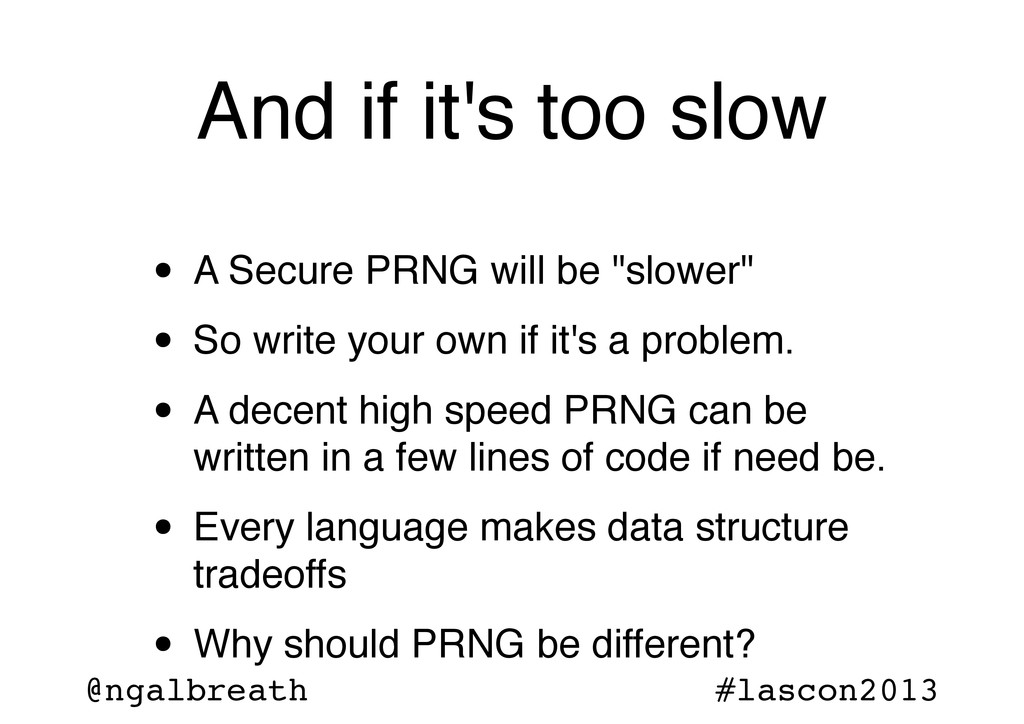 @ngalbreath #lascon2013 And if it's too slow • ...