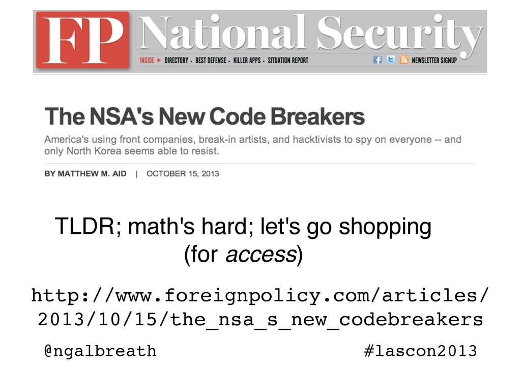 @ngalbreath #lascon2013 TLDR; math's hard; let'...
