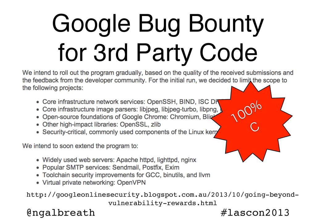 @ngalbreath #lascon2013 Google Bug Bounty for 3...