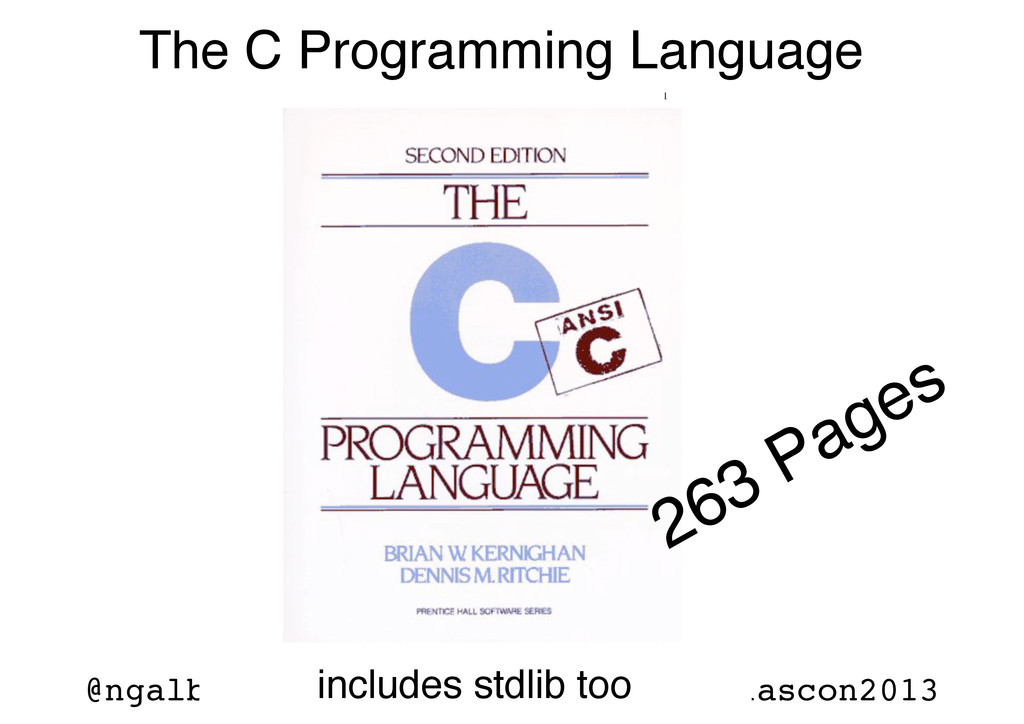 @ngalbreath #lascon2013 263 Pages The C Program...