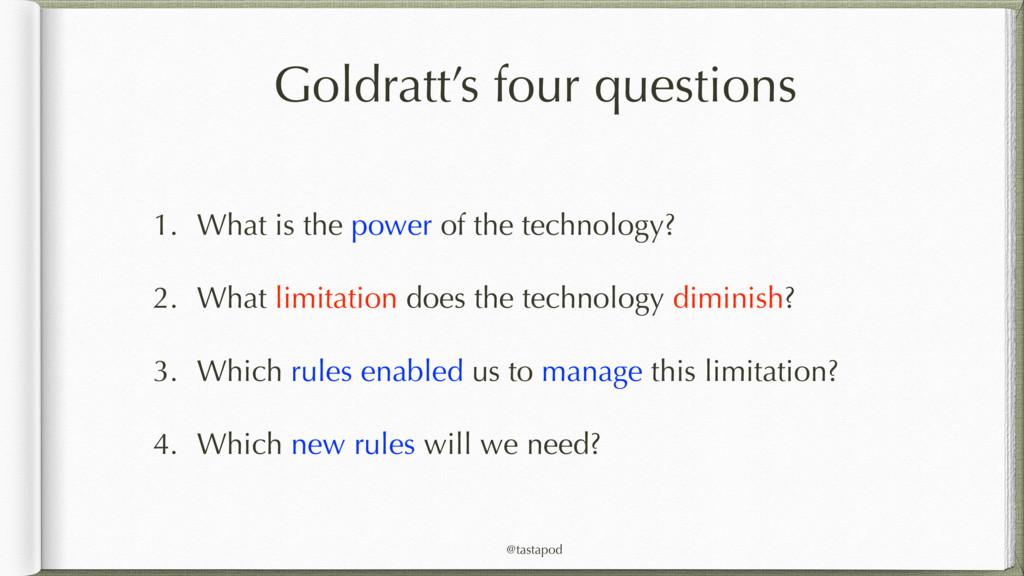 @tastapod Goldratt's four questions 1. What is ...