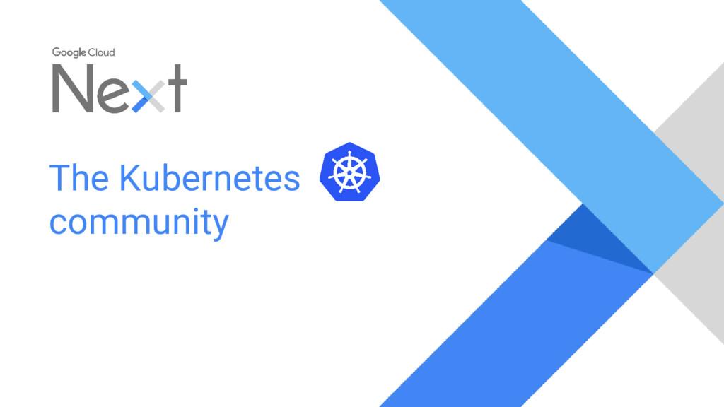 The Kubernetes community