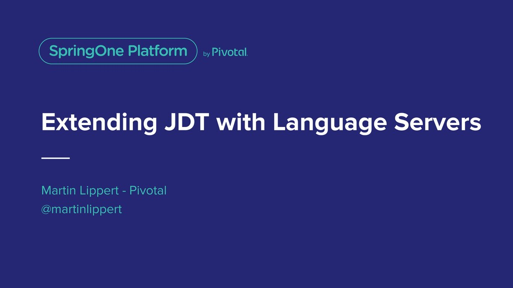 Extending JDT with Language Servers Martin Lipp...