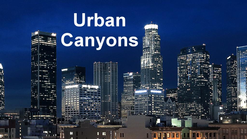 Urban Canyons