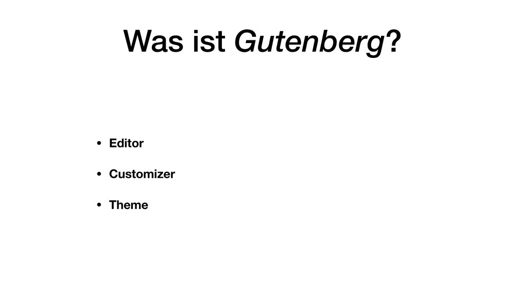 Was ist Gutenberg? • Editor • Customizer • Theme