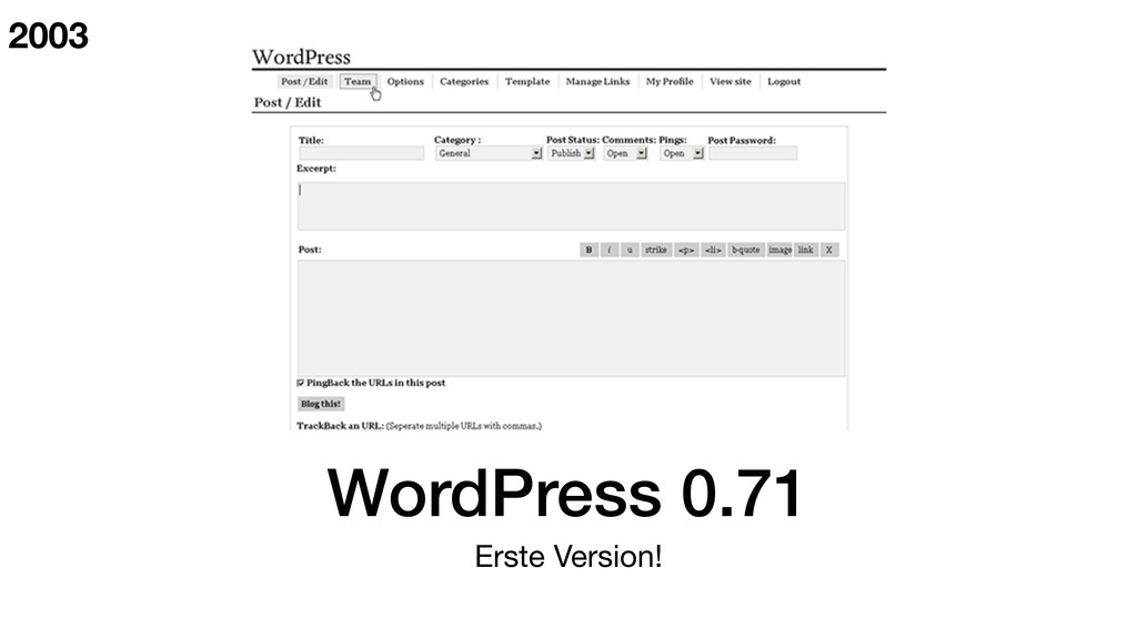 WordPress 0.71 Erste Version! 2003