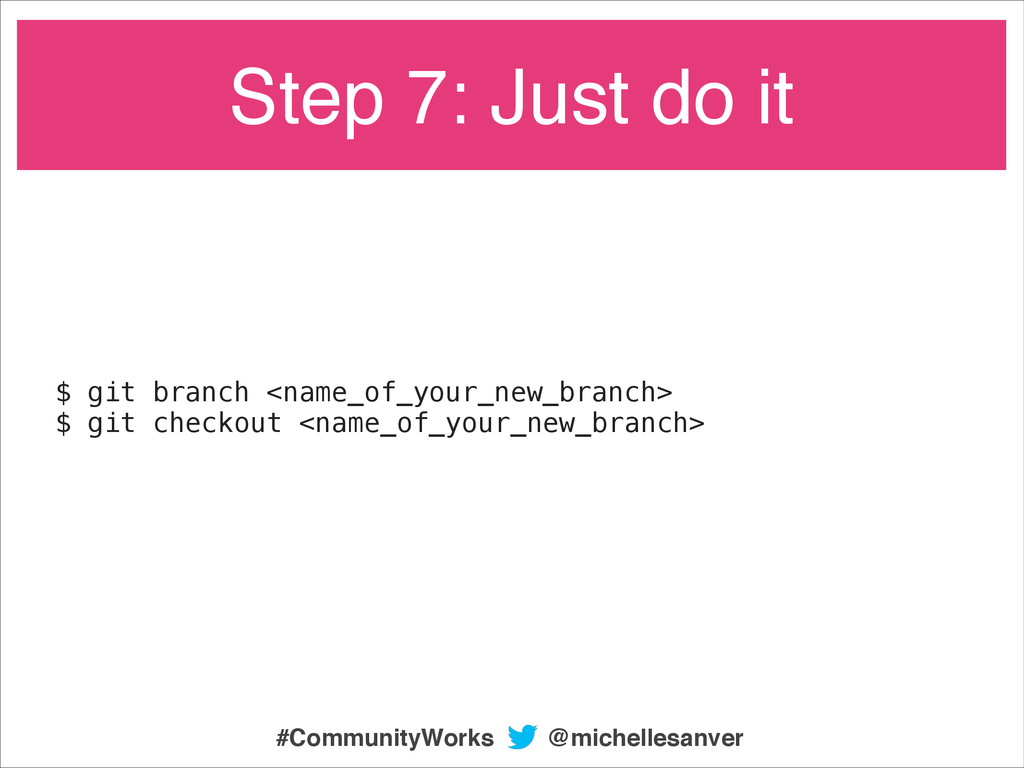 $ git branch <name_of_your_new_branch> $ git ch...