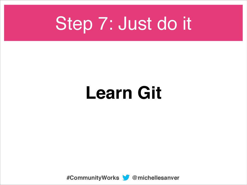 Learn Git Step 7: Just do it @michellesanver #C...