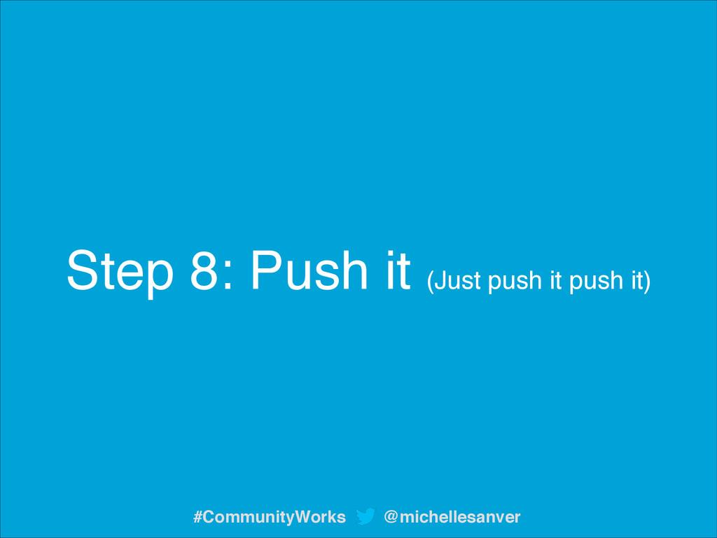 Step 8: Push it (Just push it push it) @michell...