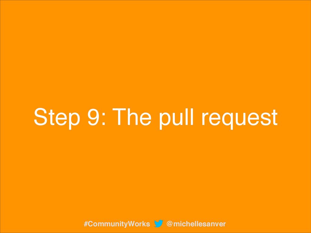 Step 9: The pull request @michellesanver #Commu...