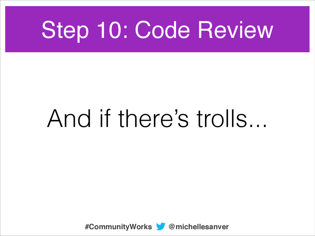 And if there's trolls... @michellesanver #Commu...