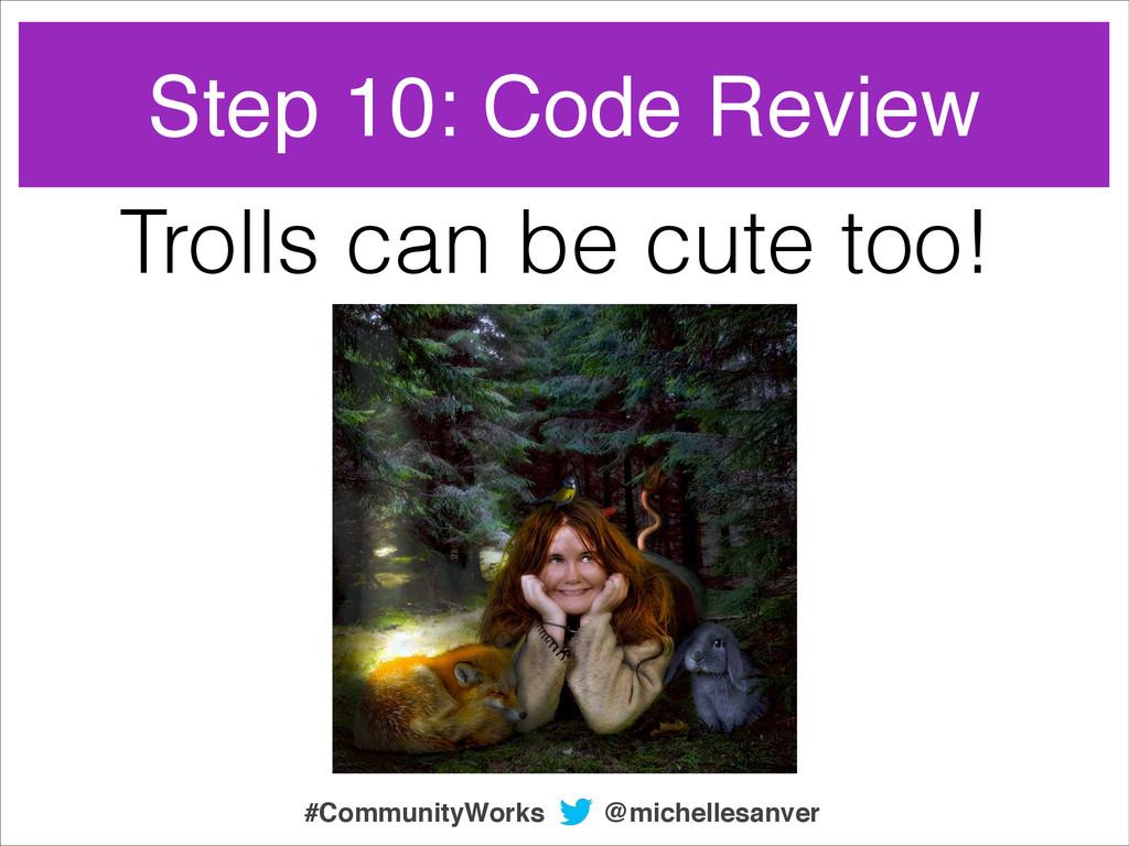 Trolls can be cute too! @michellesanver #Commun...