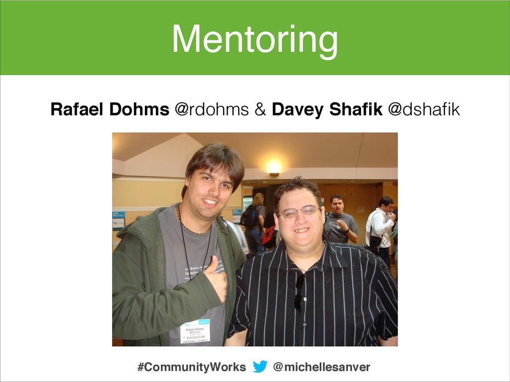 @michellesanver #CommunityWorks Mentoring Rafae...