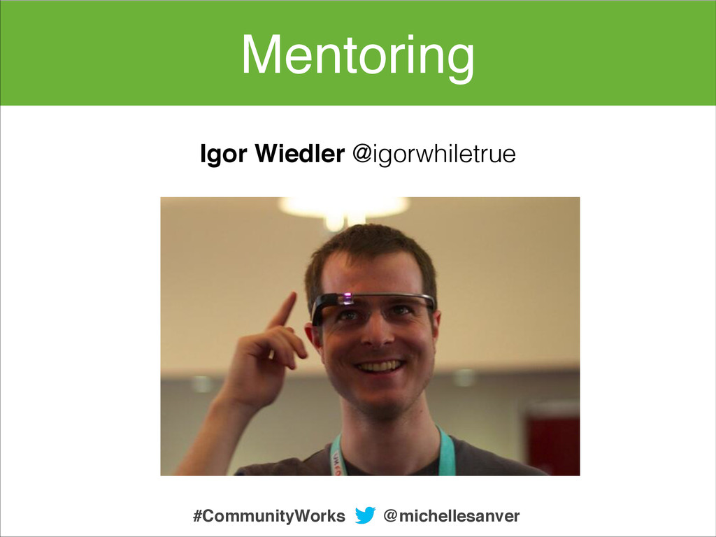 @michellesanver #CommunityWorks Mentoring Igor ...