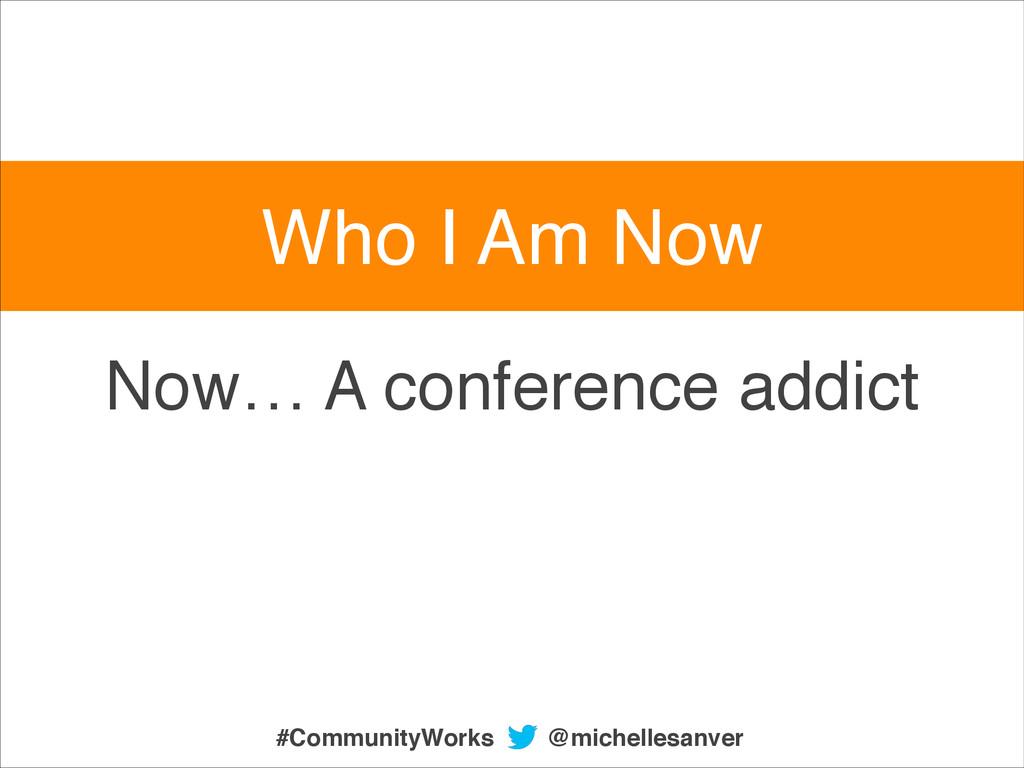 Now… A conference addict @michellesanver #Commu...