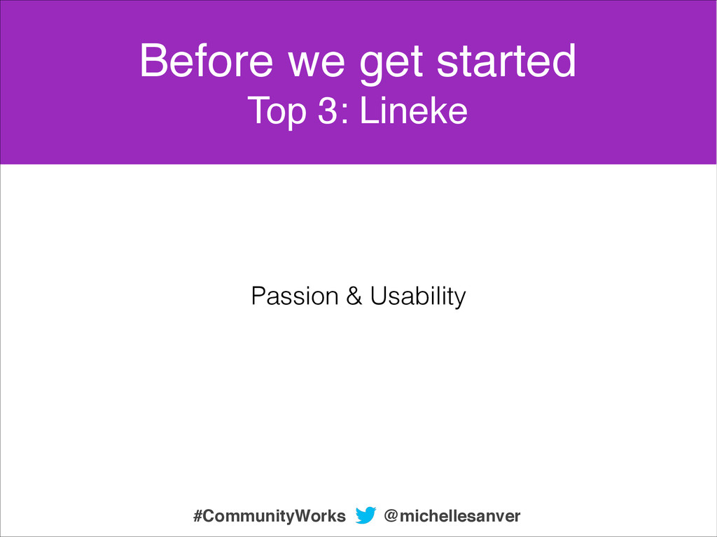 Passion & Usability Before we get started! Top ...