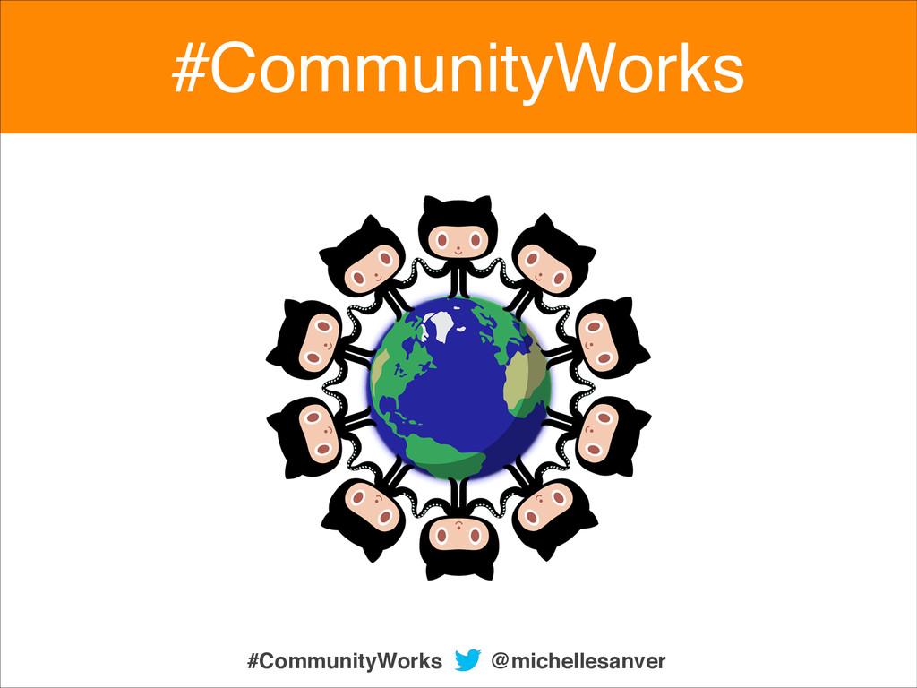 @michellesanver #CommunityWorks #CommunityWorks