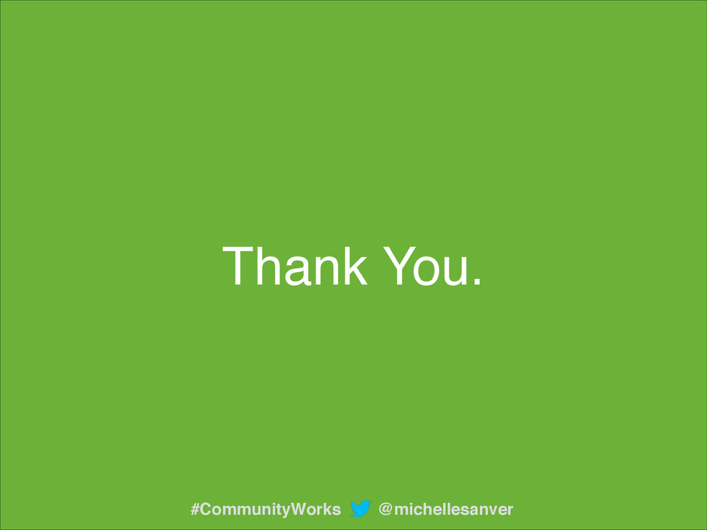 Thank You. @michellesanver #CommunityWorks