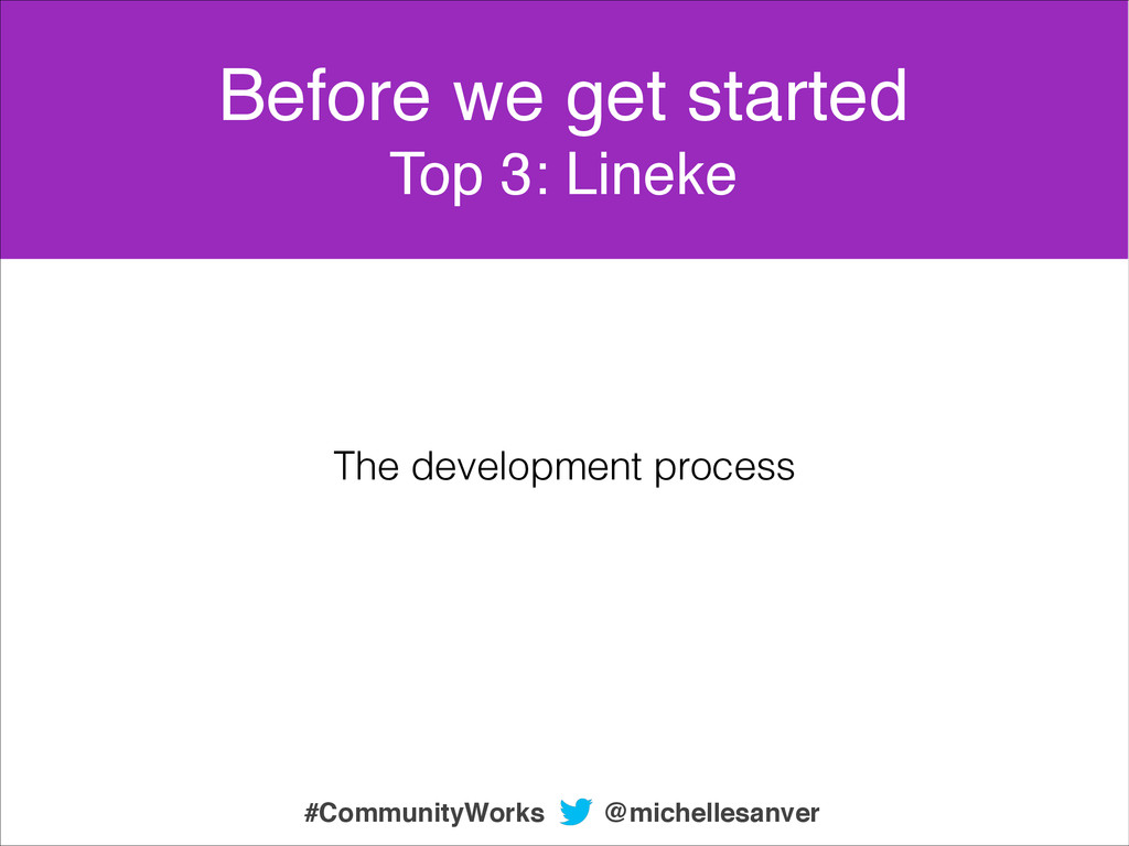 The development process Before we get started! ...