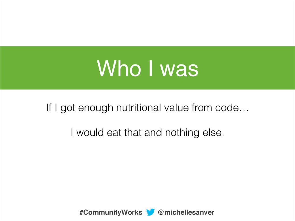 Who I was If I got enough nutritional value fro...