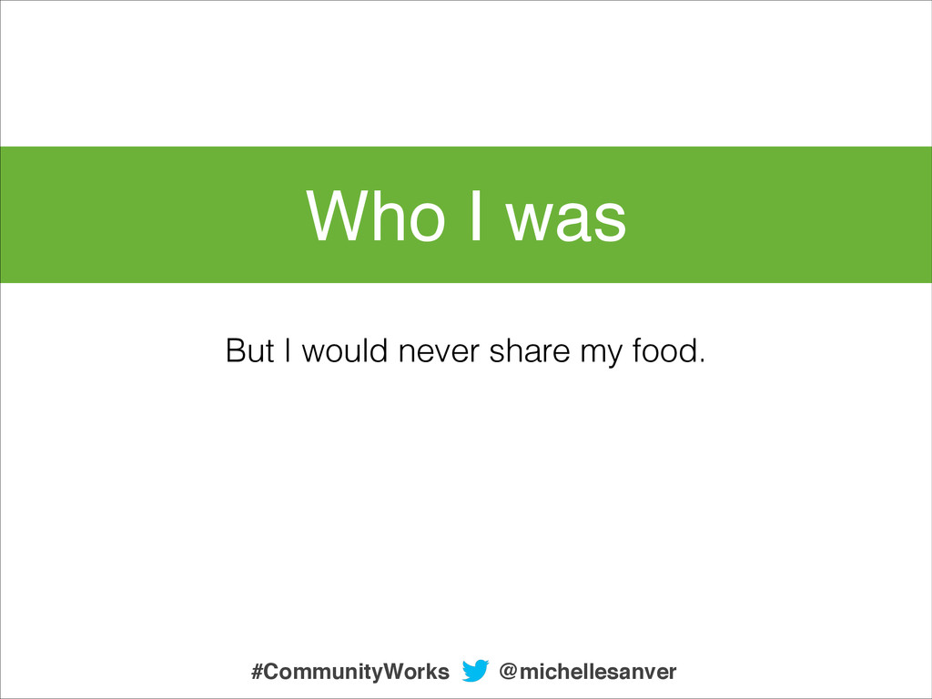 Who I was But I would never share my food. @mic...
