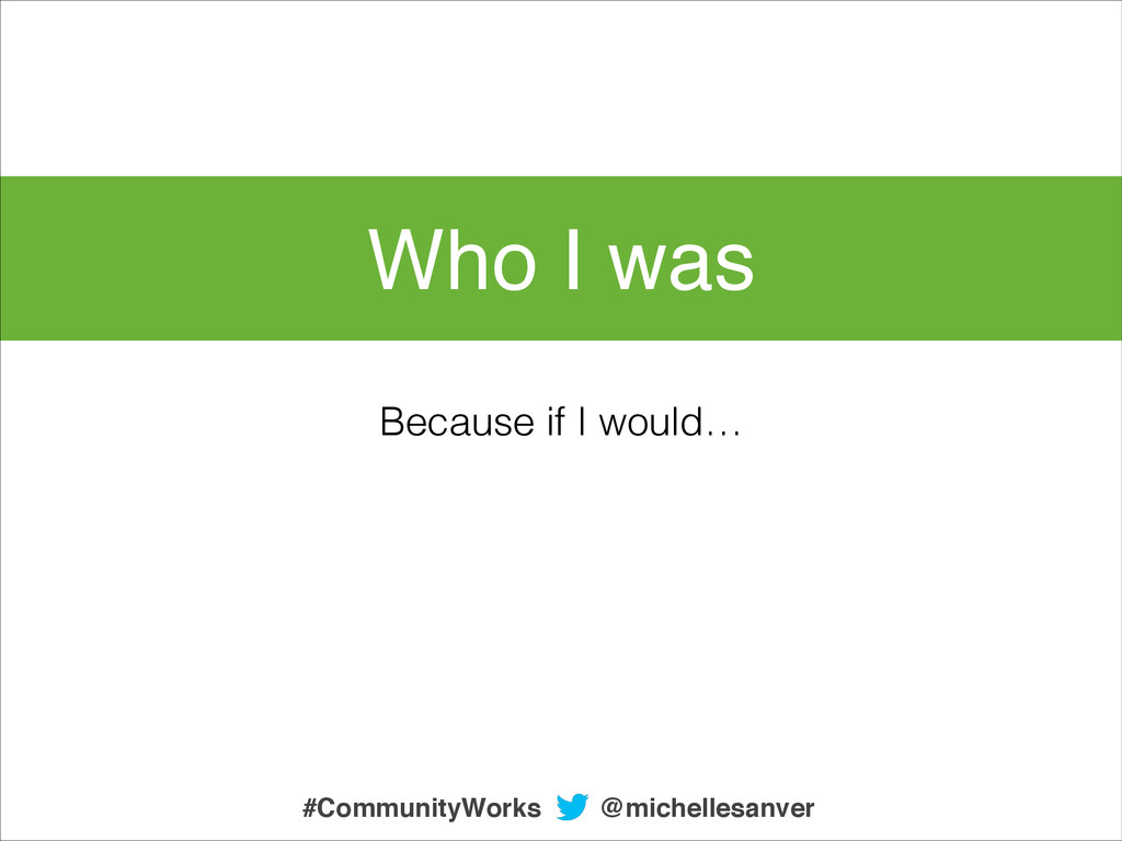 Who I was Because if I would… @michellesanver #...