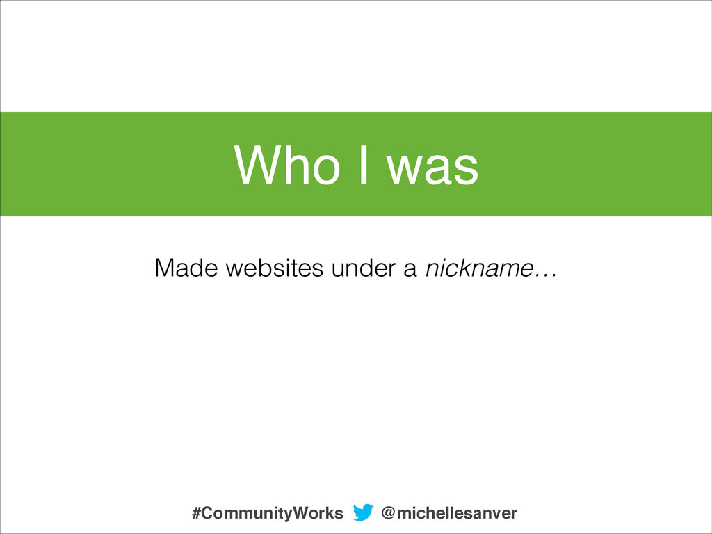 Who I was Made websites under a nickname… @mich...