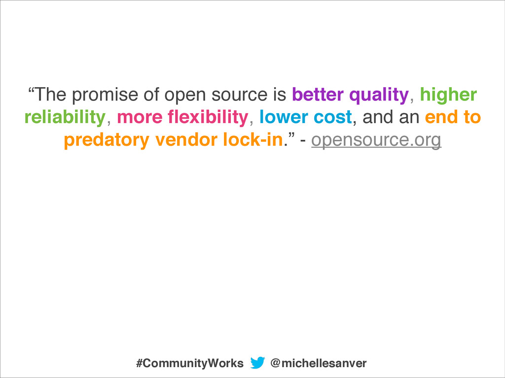"""""""The promise of open source is better quality, ..."""