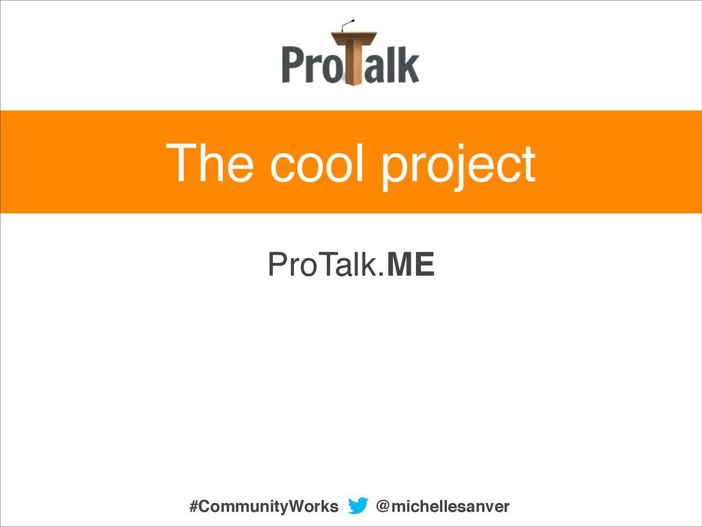 ProTalk.ME The cool project @michellesanver #Co...