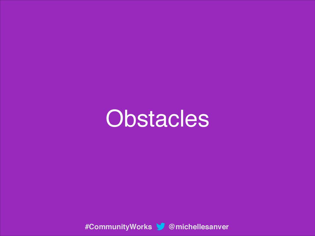 Obstacles @michellesanver #CommunityWorks