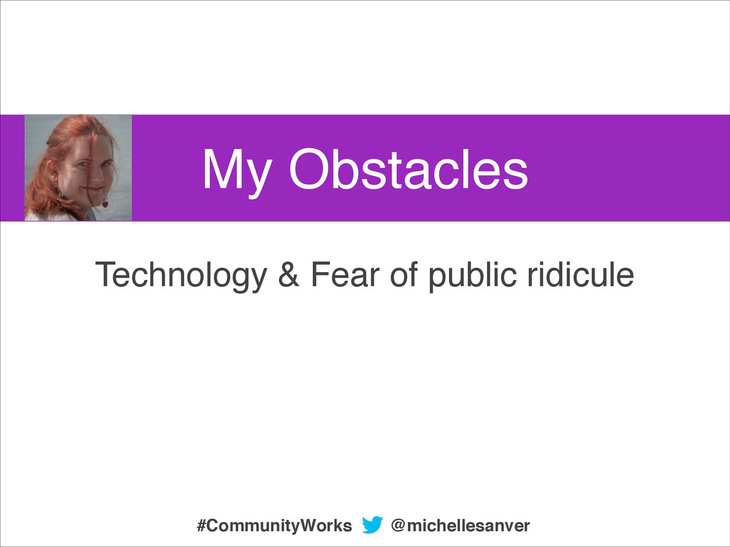 My Obstacles Technology & Fear of public ridicu...
