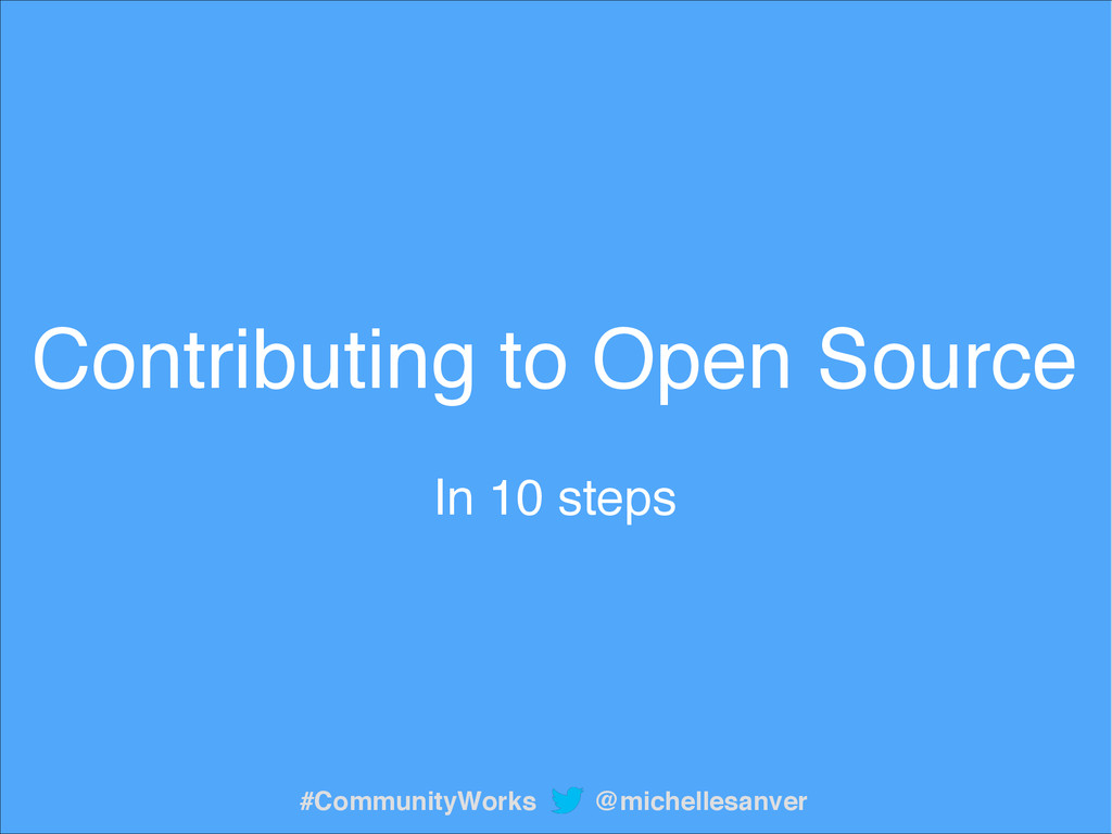 Contributing to Open Source! ! In 10 steps @mic...