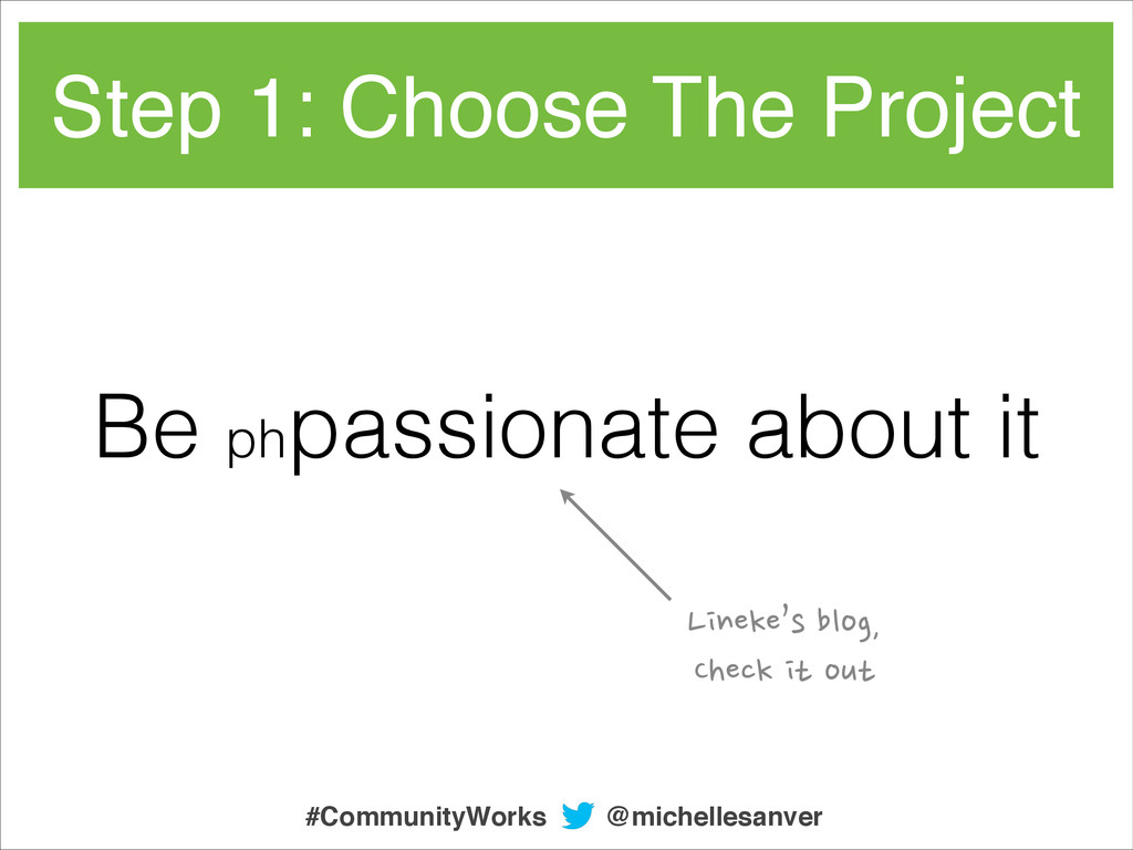 Step 1: Choose The Project Be phpassionate abou...