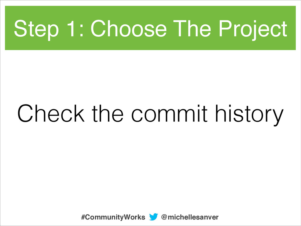 Step 1: Choose The Project Check the commit his...