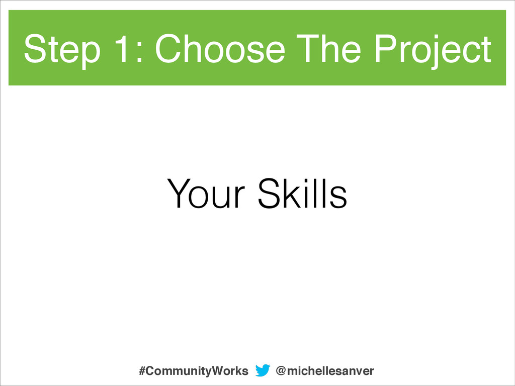 Your Skills Step 1: Choose The Project @michell...