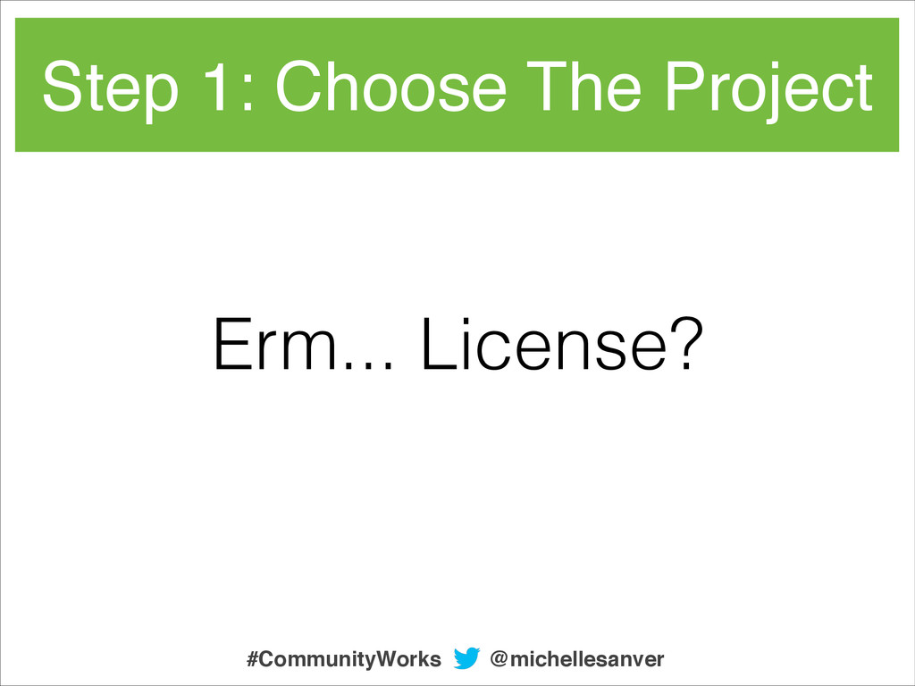 Erm... License? Step 1: Choose The Project @mic...