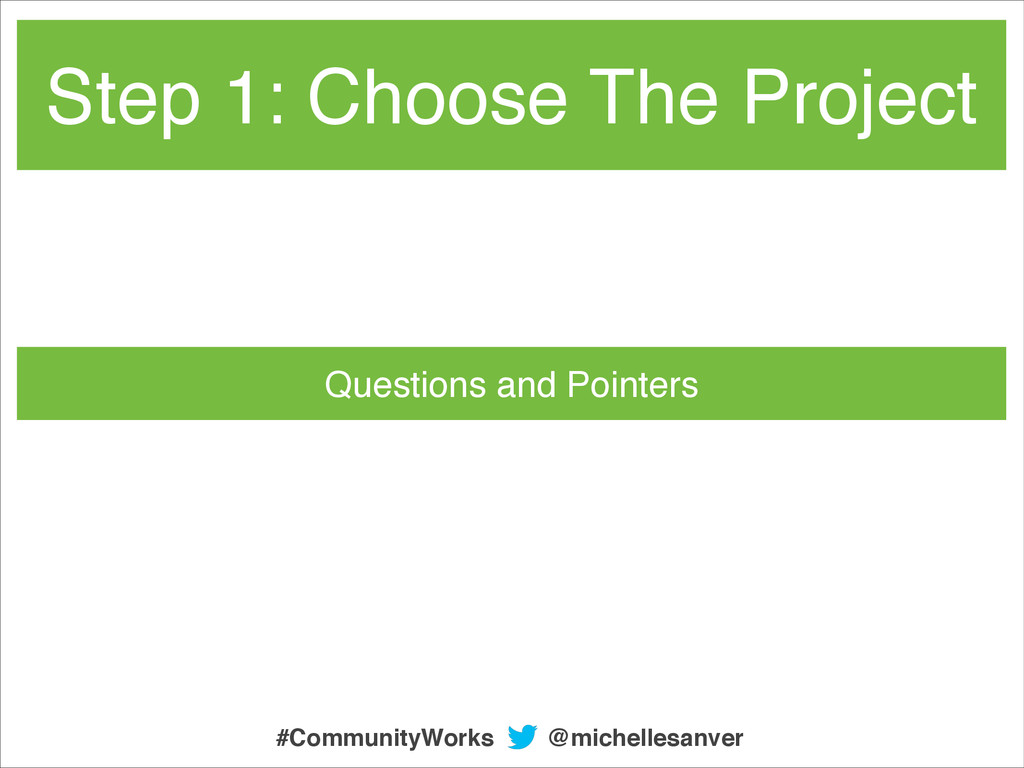 Questions and Pointers Step 1: Choose The Proje...