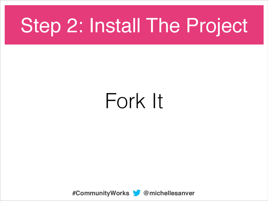 Fork It Step 2: Install The Project @michellesa...