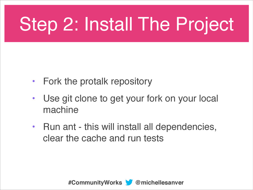 • Fork the protalk repository! • Use git clone ...
