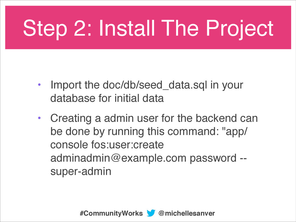 • Import the doc/db/seed_data.sql in your datab...