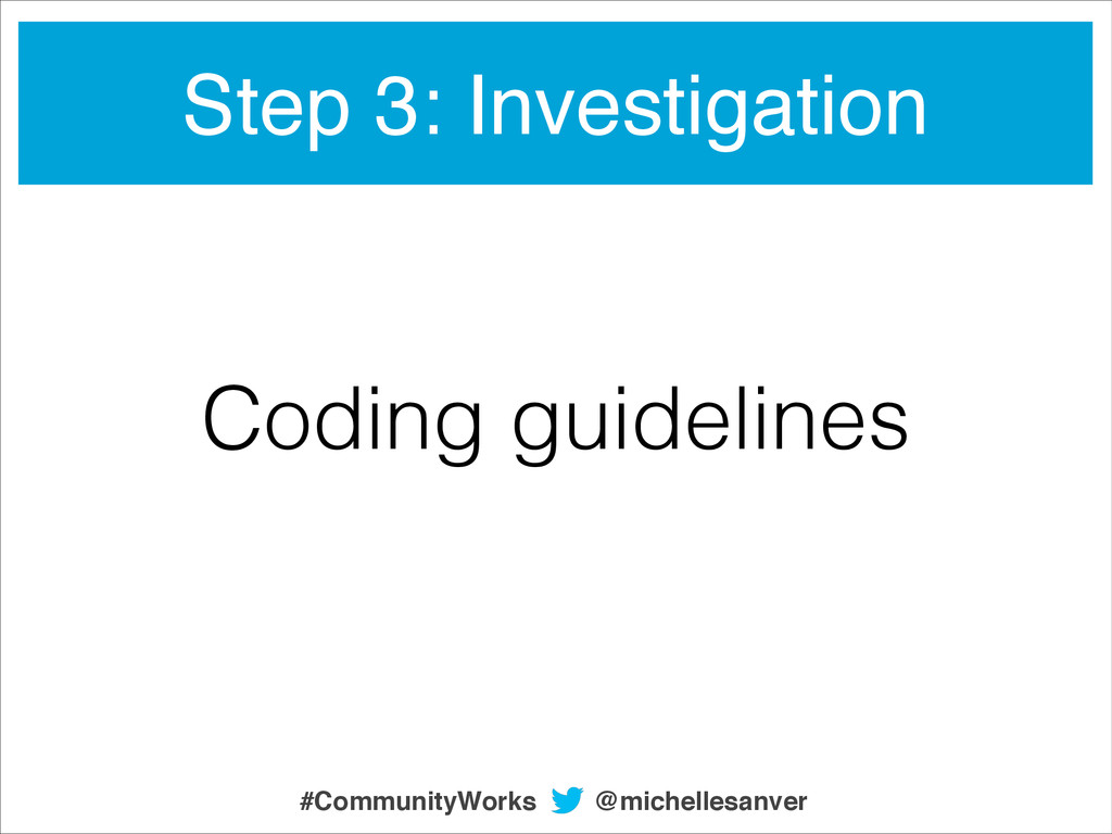 Coding guidelines Step 3: Investigation @michel...