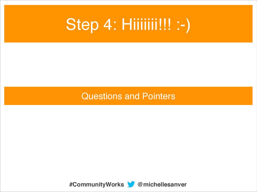 Questions and Pointers Step 4: Hiiiiiii!!! :-) ...
