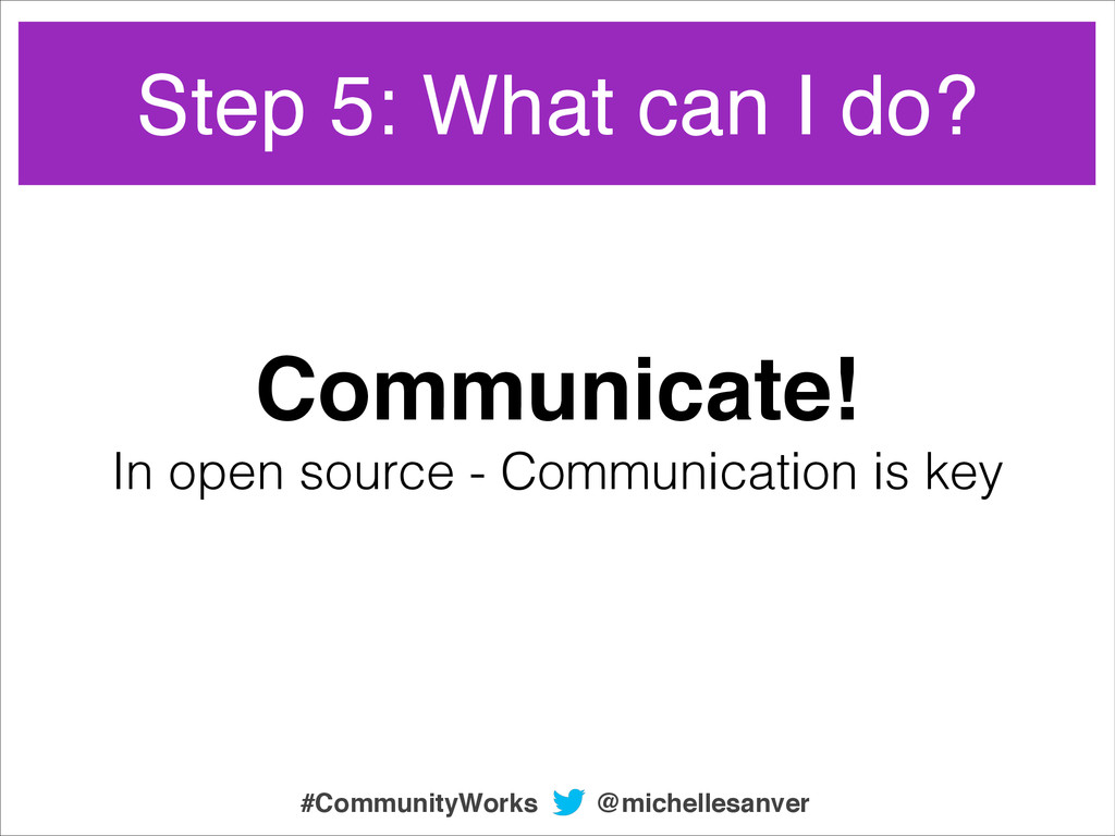 Communicate!! In open source - Communication is...