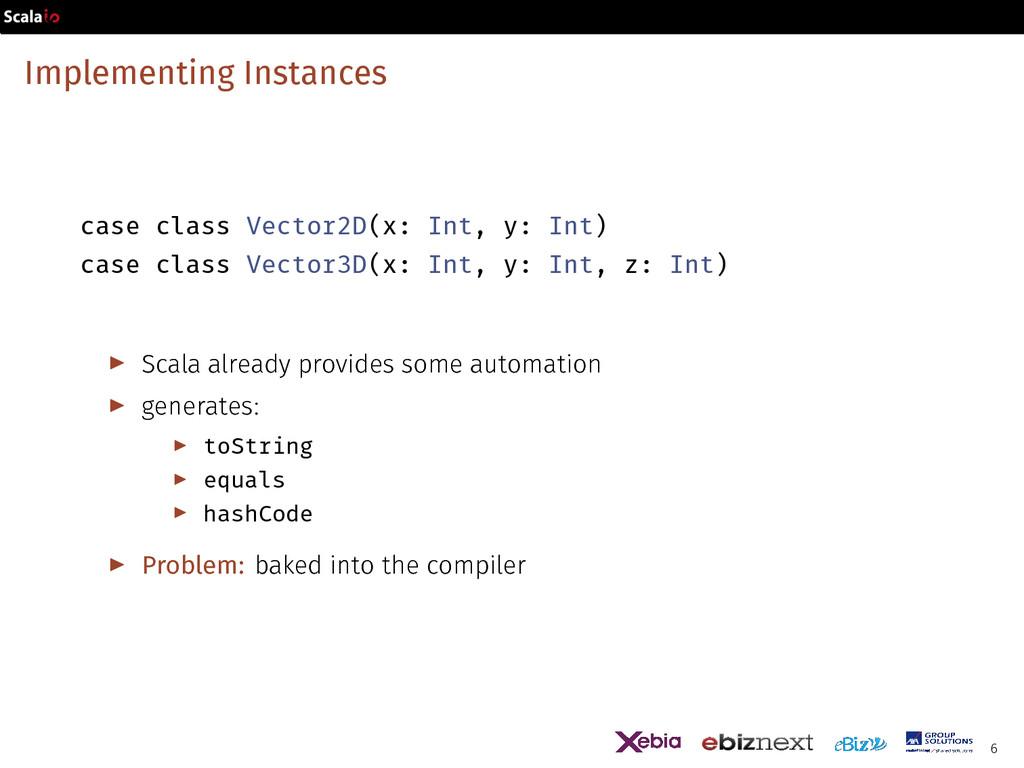Implementing Instances case class Vector2D(x: I...