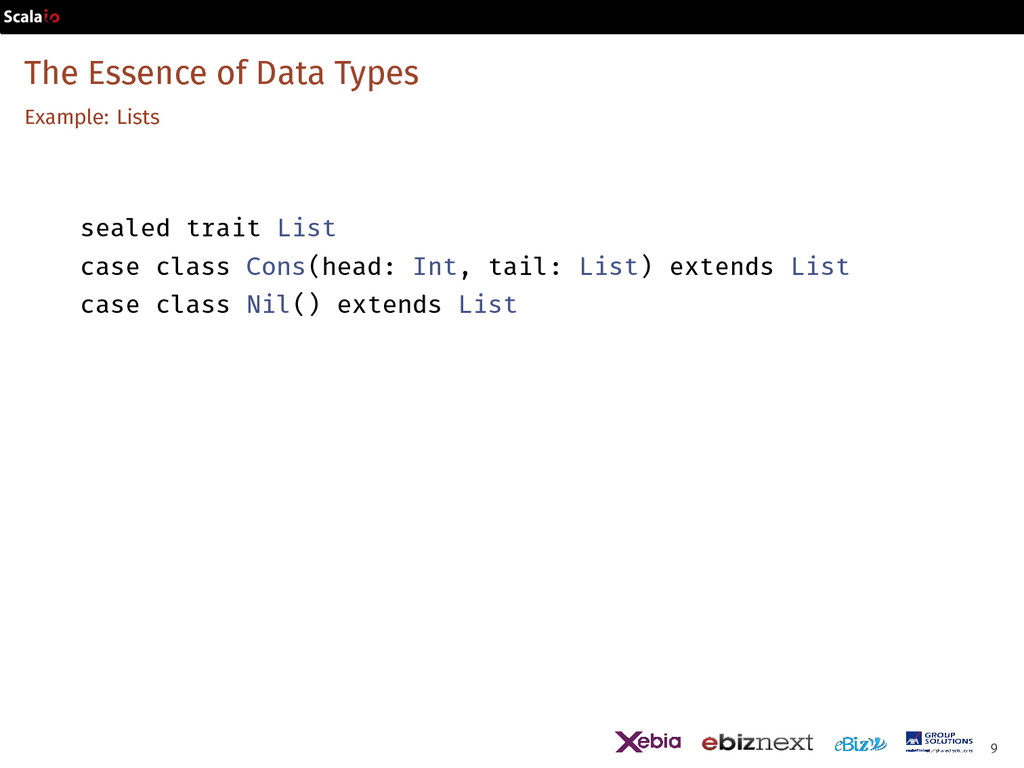 The Essence of Data Types Example: Lists sealed...