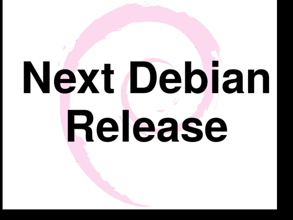 Next Debian Release