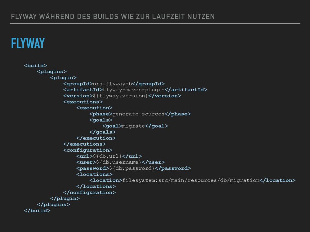 FLYWAY WÄHREND DES BUILDS WIE ZUR LAUFZEIT NUTZ...
