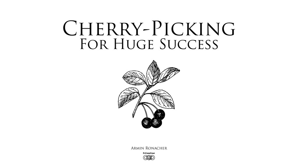 Cherry-Picking For Huge Success Armin Ronacher