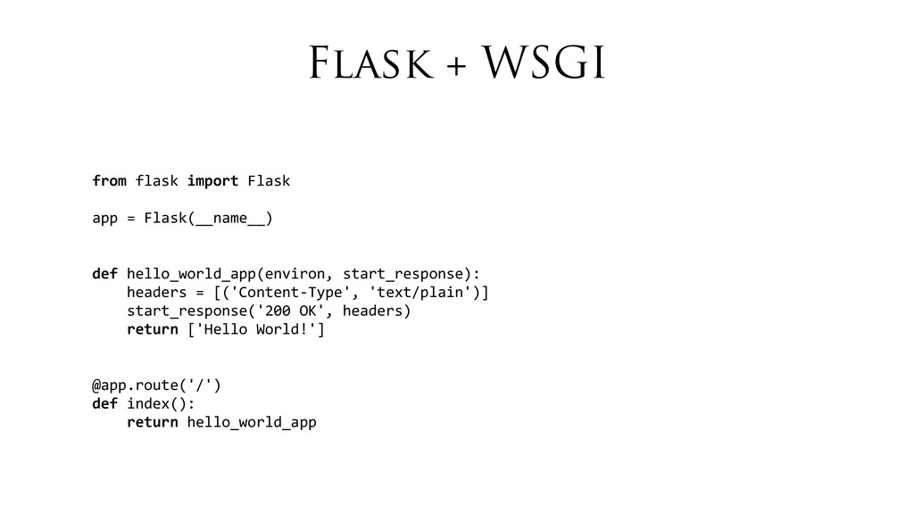 Flask + WSGI from flask import Flask a...