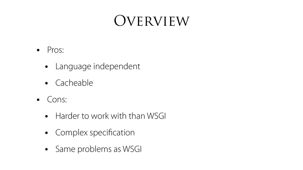 Overview • Pros: • Language independent • Cache...